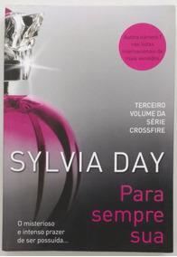 Para Sempre Sua - Série Crossfire 3 - Sylvia Day