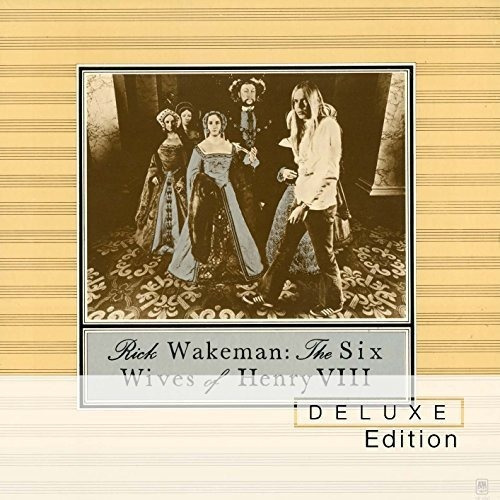 Cd : Rick Wakeman - Six Wives Of Henry Viii: Deluxe Edition.