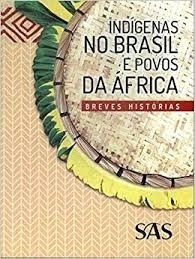 Indigenas No Brasil E Povos Da Africa - Jose Airton De Far