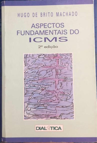 Livro Aspectos Fundamentais Do Icms - 2ª Edição