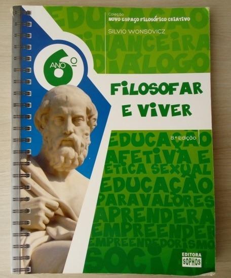 Livro Filosofia 6º Ano Filosofia E Viver 8ª Edição. Sophos
