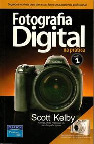 Fotografia Digital Na Prática Volume 1