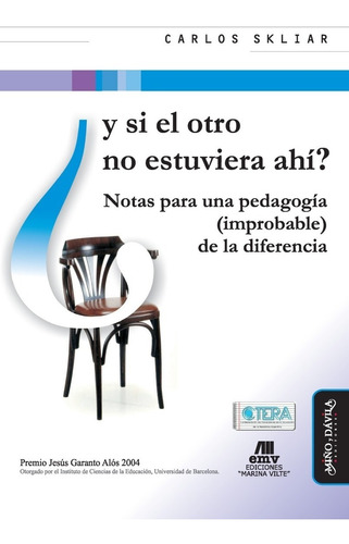 Y Si El Otro No Estuviera Ahí? / Carlos Skliar