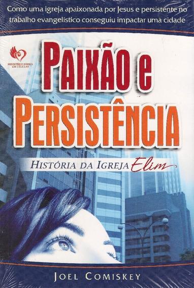Livro Joel Comiskey - Paixão E Persistência - Histór.ig.elim