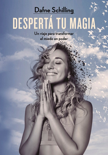 Libro Despertá Tu Magia - Dafne Schilling