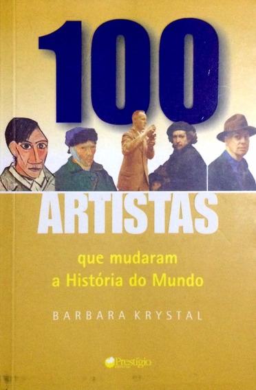 100 Artistas Que Mudaram A História Do Mundo