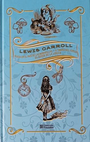 Colección Alicia En El País De Las Maravillas - Lewis Carrol