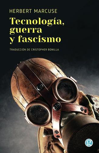 Tecnología, Guerra Y Fascismo - Marcuse Herbert