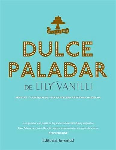 Dulce Paladar, Lily Vanilli, Juventud