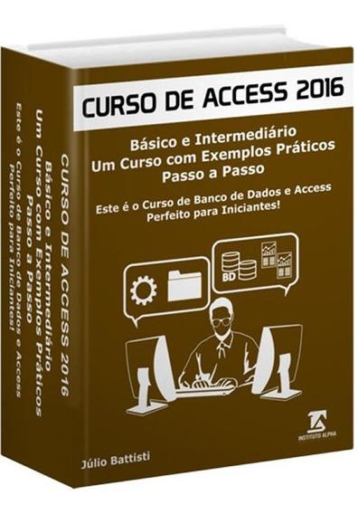 Livro - Bancos De Dados Com O Access 2016 - Passo A Passo
