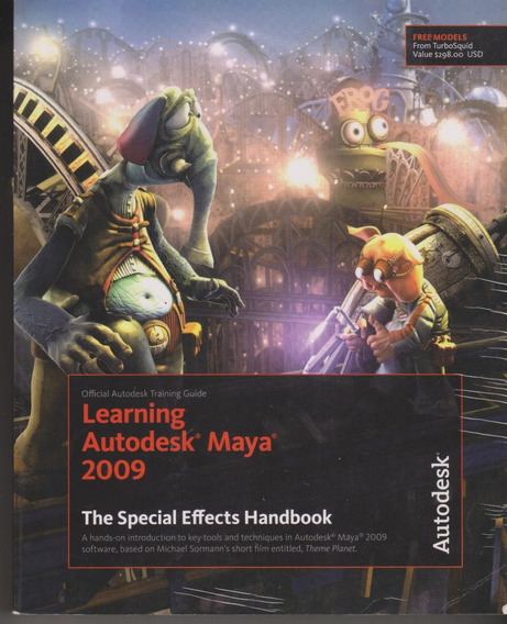 Learning Autodesk Maya 2009 Special Effects Handbook - C/ Cd