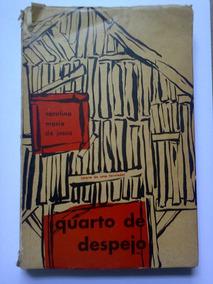 Quarto De Despejo ( Carolina Maria De Jesus ) 4ª Edição 1960