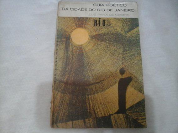 Guia Poetico Da Cidade Do Rj Luiz Paiva De Castro 1965