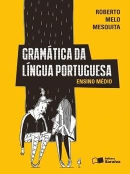 Gramatica Da Lingua Portuguesa (g) Roberto Melo Mesqu