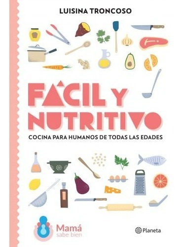 Libro Fácil Y Nutritivo - Luisina Troncoso