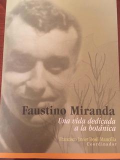 Faustino Miranda. Una Vida Dedicada A La Botánica