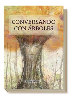 Libro Conversando Con Árboles - Ed. Antroposofica - Papel