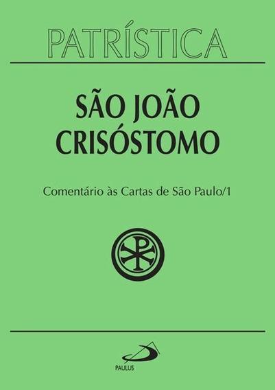 Livro Comentário Cartas São Paulo Vol 27/1 S João Crisóstomo