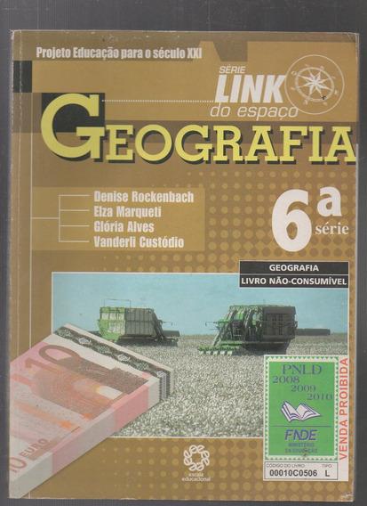 Livro Geografia: Série Link Do Espaço- 6 Série