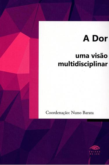 A Dor - Uma Visão Multidisciplinar
