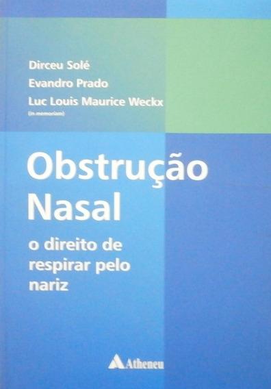 Obstrução Nasal - O Direito De Respirar Dirceu Solé / Evan
