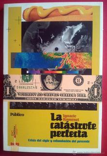La Catastrofe Perfecta / Ramonet, Ignacio