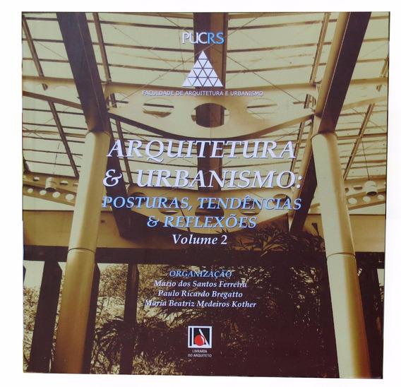 Arquitetura E Urbanismo: Posturas, Tendências E Reflexões