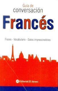 Guia De Conversacion: Frances - Editorial El Ateneo