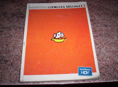 Ciencias Sociales 5 Santillana Hoy / Buen Estado!