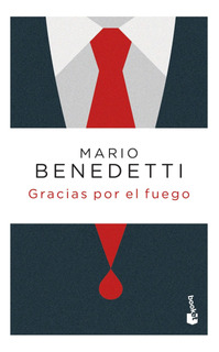 Gracias Por El Fuego De Mario Benedetti - Booket