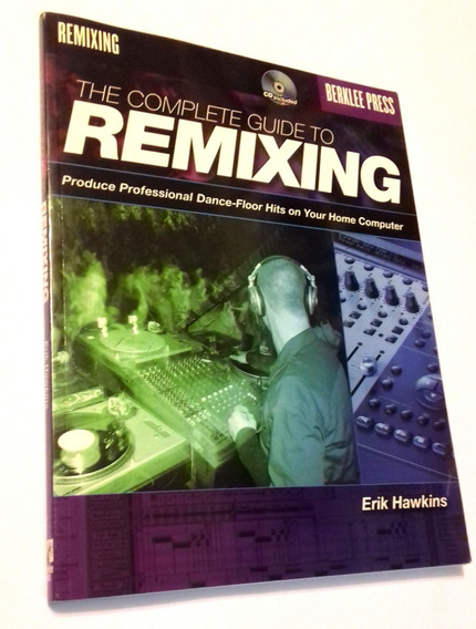 Livro - The Complete Guide To Remixing (+ Cd) Novo!
