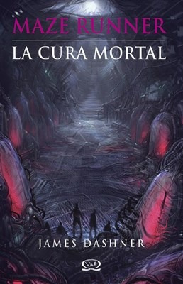 La Cura Mortal (maze Runner 3) - Dashner, James
