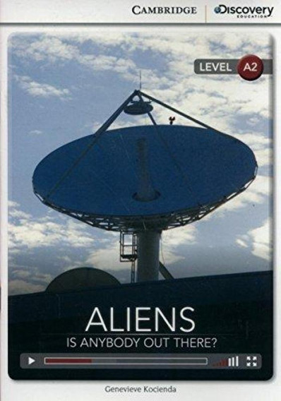 Aliens-is Anybody Out There?-camb.discov.ed. Inter.readers -