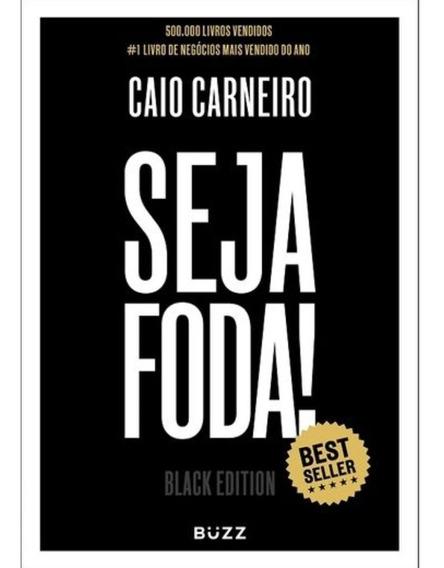 Seja Foda! - Caio Carneiro (black Edition)