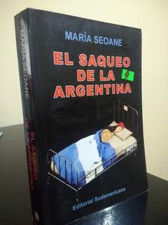 El Saqueo De La Argentina María Seoane