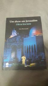 Roberto Carlos Livro Show Em Jerusalém- O Rei Na Terra Santa