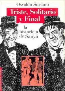 Triste, Solitario Y Final Historieta Sanyú - O. Soriano