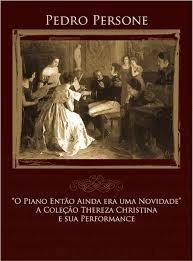 Livro: O Piano Era, Então, Apenas Uma Novidade Pedro Persone