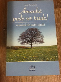 Livro Amanhã Pode Ser Tarde - Javier Fernández Frete Gratis