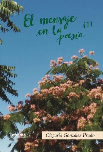 Imagen 1 de 1 de El Mensaje En La Poesía (3), De Olegario González Prado