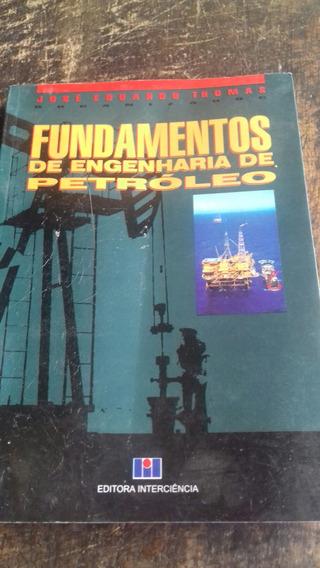 Fundamentos De Engenharia Do Petróleo - Frete Grátis