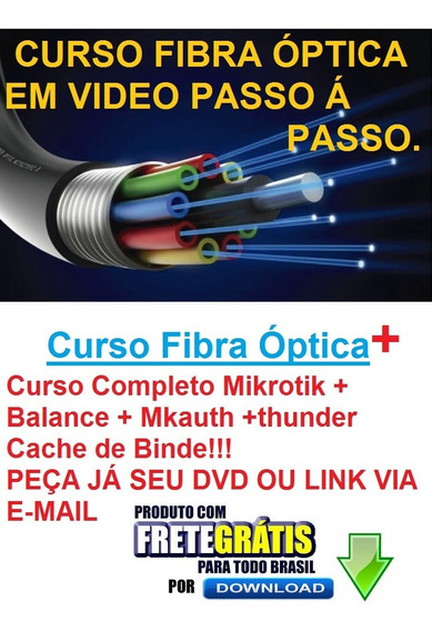 Curso Completo Fibra Óptica+balance+mk-auth+thunder+mikrotik