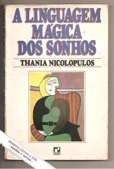 A Linguagem Mágica Dos Sonhos - Thania Nicolopulos