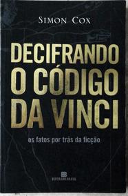 Decifrando O Código Da Vinci - Os Fatos Por Trás Da Ficção