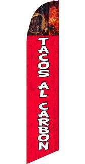 Tacos Al Carbón #110-x Bandera Tipo Pluma Kit Completo