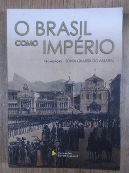O Brasil Como Império Sonia Guarita Do Amaral