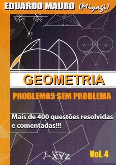 Geometria - Problemas Sem Problema - Vol. 4