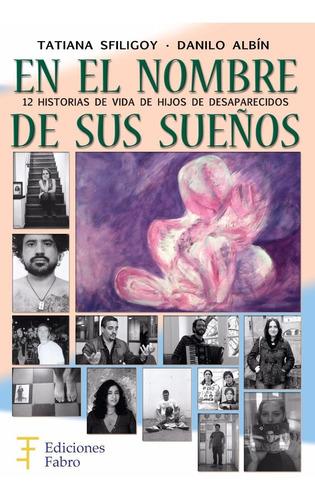 Imagen 1 de 3 de En El Nombre De Sus Sueños. Ediciones Fabro