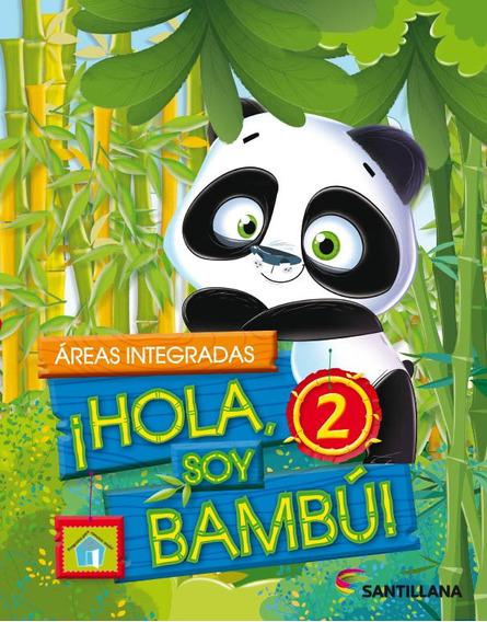 ¡hola, Soy Bambú! 2 - Santillana