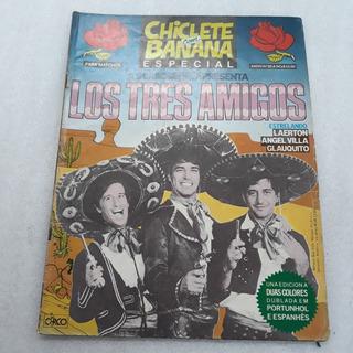 Revista Chiclete Com Banana Especial Los 3 Amigos